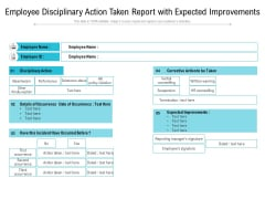 Employee Disciplinary Action Taken Report With Expected Improvements Ppt PowerPoint Presentation Layouts Background PDF