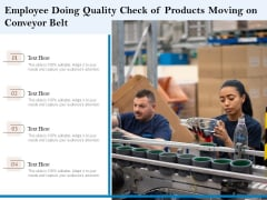 Employee Doing Quality Check Of Products Moving On Conveyor Belt Ppt PowerPoint Presentation File Layouts PDF
