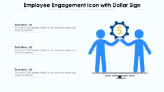 Employee Engagement Icon With Dollar Sign Ppt PowerPoint Presentation Gallery Background Image PDF