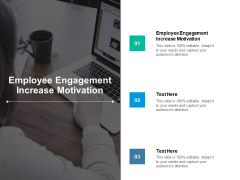 Employee Engagement Increase Motivation Ppt PowerPoint Presentation Professional Designs Cpb