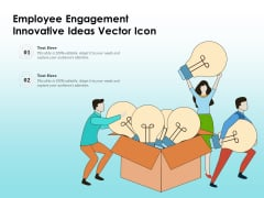Employee Engagement Innovative Ideas Vector Icon Ppt PowerPoint Presentation Icon PDF