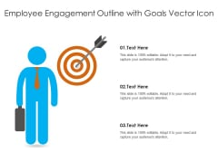 Employee Engagement Outline With Goals Vector Icon Ppt PowerPoint Presentation Layouts Smartart PDF
