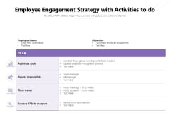 Employee Engagement Strategy With Activities To Do Ppt PowerPoint Presentation Gallery Sample PDF