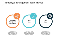 Employee Engagement Team Names Ppt PowerPoint Presentation Outline Graphics Design Cpb