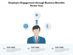 Employee Engagement Through Business Benefits Vector Icon Ppt PowerPoint Presentation File Pictures PDF