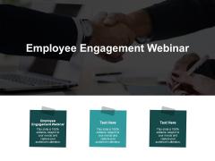 Employee Engagement Webinar Ppt PowerPoint Presentation Portfolio Graphic Images Cpb