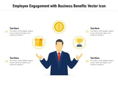 Employee Engagement With Business Benefits Vector Icon Ppt PowerPoint Presentation Styles Rules PDF
