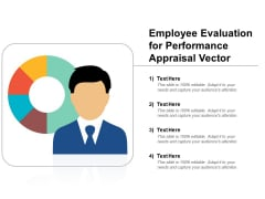 Employee Evaluation For Performance Appraisal Vector Ppt PowerPoint Presentation Show Vector