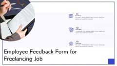 Employee Feedback Form For Freelancing Job Ppt PowerPoint Presentation Outline Tips PDF