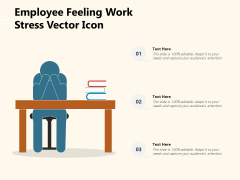 Employee Feeling Work Stress Vector Icon Ppt PowerPoint Presentation File Brochure PDF