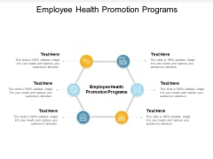 Employee Health Promotion Programs Ppt PowerPoint Presentation Summary Influencers Cpb