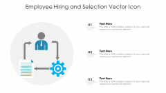 Employee Hiring And Selection Vector Icon Ppt PowerPoint Presentation File Icons PDF