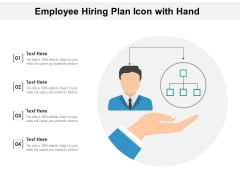 Employee Hiring Plan Icon With Hand Ppt PowerPoint Presentation Ideas File Formats PDF