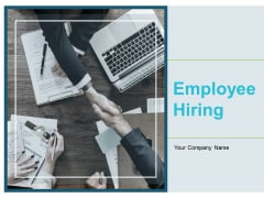 Employee Hiring Ppt PowerPoint Presentation Complete Deck With Slides