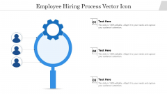 Employee Hiring Process Vector Icon Ppt PowerPoint Presentation Infographic Template Grid PDF
