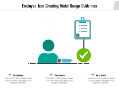 Employee Icon Creating Model Design Guidelines Ppt PowerPoint Presentation File Ideas PDF
