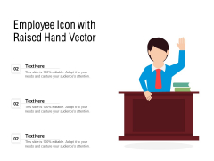 Employee Icon With Raised Hand Vector Ppt PowerPoint Presentation Icon Professional PDF