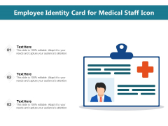 Employee Identity Card For Medical Staff Icon Ppt PowerPoint Presentation Gallery Background Designs PDF