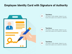 Employee Identity Card With Signature Of Authority Ppt PowerPoint Presentation Slides File Formats PDF