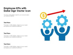 Employee Kpis With Dollar Sign Vector Icon Ppt PowerPoint Presentation Model Clipart PDF