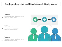 Employee Learning And Development Model Vector Ppt PowerPoint Presentation Summary Microsoft PDF
