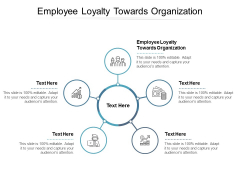 Employee Loyalty Towards Organization Ppt PowerPoint Presentation File Background Designs Cpb
