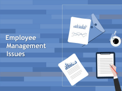 Employee Management Issues Ppt PowerPoint Presentation Pictures Graphics Download