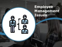 Employee Management Issues Ppt PowerPoint Presentation Show Microsoft