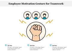 Employee Motivation Gesture For Teamwork Ppt PowerPoint Presentation File Background Image PDF