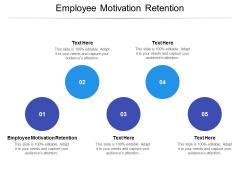 Employee Motivation Retention Ppt PowerPoint Presentation Infographics Design Ideas Cpb Pdf