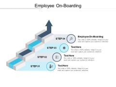 Employee On Boarding Ppt PowerPoint Presentation Inspiration Example Topics Cpb