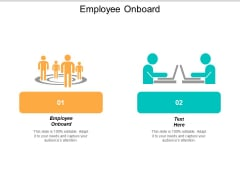 Employee Onboard Ppt PowerPoint Presentation Icon Graphics Design Cpb