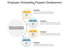Employee Onboarding Program Development Ppt PowerPoint Presentation Gallery Graphic Images Cpb