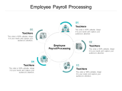 Employee Payroll Processing Ppt PowerPoint Presentation Icon Professional Cpb