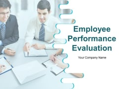 Employee Performance Evaluation Ppt PowerPoint Presentation Complete Deck With Slides