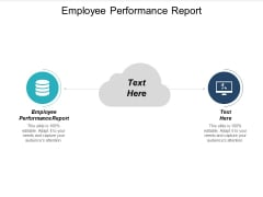 Employee Performance Report Ppt PowerPoint Presentation Slides Graphics Download Cpb