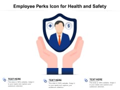 Employee Perks Icon For Health And Safety Ppt PowerPoint Presentation Pictures Graphics Download PDF