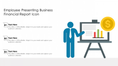 Employee Presenting Business Financial Report Icon Ppt PowerPoint Presentation File Demonstration PDF
