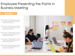 Employee Presenting The Points In Business Meeting Ppt PowerPoint Presentation Ideas Elements PDF