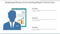 Employee Productivity Tracking Report Vector Icon Ppt PowerPoint Presentation File Visuals PDF