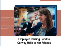 Employee Raising Hand To Convey Hello To Her Friends Ppt PowerPoint Presentation Inspiration Samples PDF