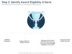 Employee Recognition Award Step 3 Identify Award Eligibility Criteria Ppt PowerPoint Presentation Ideas Gallery PDF