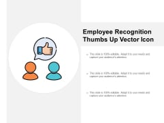 Employee Recognition Thumbs Up Vector Icon Ppt PowerPoint Presentation Styles Graphic Tips