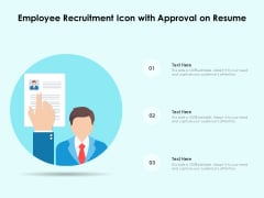 Employee Recruitment Icon With Approval On Resume Ppt PowerPoint Presentation File Outline PDF