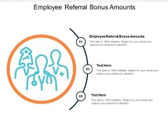 Employee Referral Bonus Amounts Ppt PowerPoint Presentation Inspiration Elements Cpb