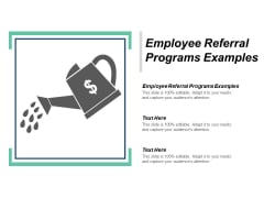 Employee Referral Programs Examples Ppt Powerpoint Presentation Infographic Template Elements Cpb