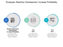 Employee Retention Development Increase Profitability Ppt PowerPoint Presentation Gallery Mockup Cpb