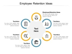 Employee Retention Ideas Ppt PowerPoint Presentation Gallery Objects Cpb