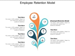 Employee Retention Model Ppt PowerPoint Presentation Show Slides Cpb