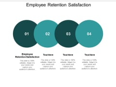 Employee Retention Satisfaction Ppt PowerPoint Presentation Layouts Graphics Tutorials Cpb